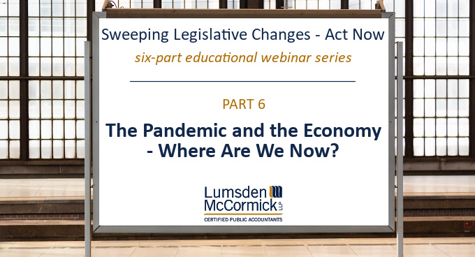 Webinar Series Part VI: The Pandemic and the Economy - Where Are We Now?