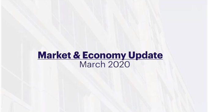 March 2020 Market and Economy Update