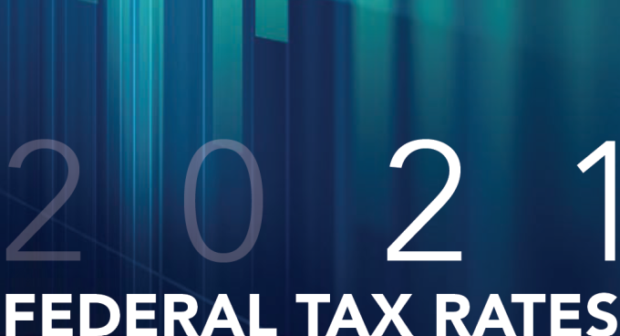 2021 Federal Tax Rates Quick-Reference Guide is Now Available
