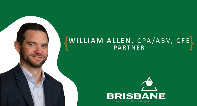 Brisbane Consulting Group Names William Allen, CPA/ABV, CFE Partner