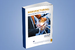Manufacturing: Overcoming Workforce Challenges