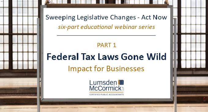 Webinar Recording: Federal Tax Laws Gone Wild