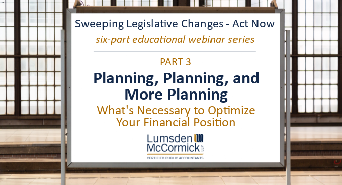 Webinar Recording: Planning, Planning, and More Planning - What's Necessary to Optimize Your Personal Financial Position